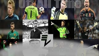 Top 25 Best Goalkeepers In The World Of All Time Untill 2017 ● Best Saves ● HD