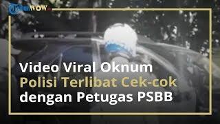 Viral Video Polisi Cekcok dengan Petugas PSBB Lantaran Tak Terima Ditegur Pakai Masker