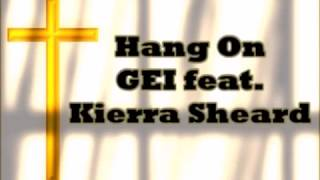 Hang on GEI Feat. Kierra Sheard