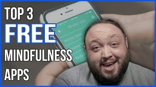 TOP 3 BEST FREE MINDFULNESS APP REVIEW - MINDFULNESS MEDITATION MADE EASY!