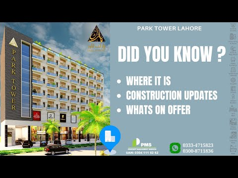 Did you Know ? Where is Park Tower | Construction Updates | Whats on Offer Explained by PMS