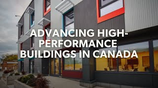 Advancing High-Performance Buildings in Canada