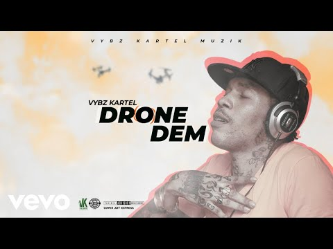 Vybz Kartel – Drone Dem (Official Audio)