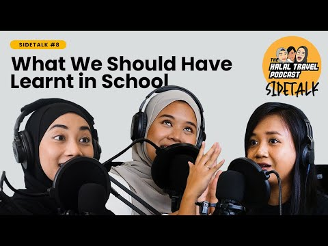 The Halal Travel Podcast | SIDETALK #8 | What We Should Have Learnt in School