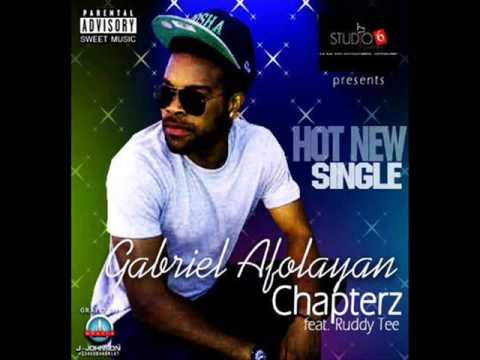 Gabriel Afolayan (G-Fresh) - Chapterz ft Ruddy Tee (Audio)
