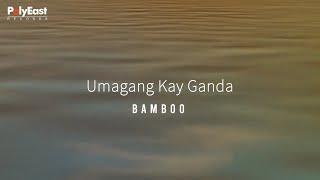 Bamboo - Umagang Kay Ganda - (Official Lyric)