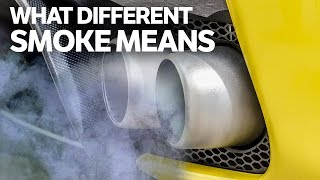 What Your Exhaust Smoke Is Trying To Tell You