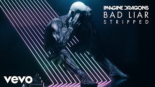 Imagine Dragons   Bad Liar (StrippedAudio)