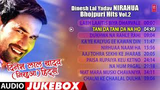 Dinesh Lal Yadav Nirahua Bhojpuri Hits Vol 2 Bhojpuri Audio