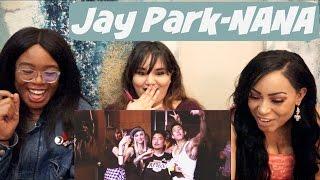 JAY PARK - NANA MV REACTION || TIPSY KPOP