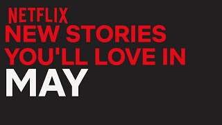 New to Netflix US   May   Netflix - Video Youtube