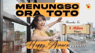 HAPPY ASMARA MENUNGSO ORA TOTO...