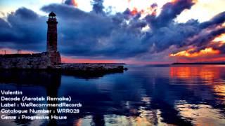 Valentin - Decode (Aerotek Remake) [WRR028] [HD 1080p]
