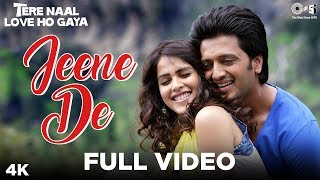 Jeene De Full Video - Tere Naal Love Ho Gaya | Mohit