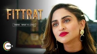 Tarini - What Is Love? | Fittrat A ZEE5 Original | Streaming Now On ZEE5