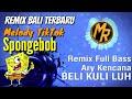 Download Lagu DJ Remix _ Ary Kencana BELI KULI LUH - Melody Spongebob  Terbaru Made Remix Mp3 Free