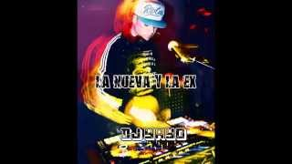 La Nueva y La Ex - [DJ YAYO]