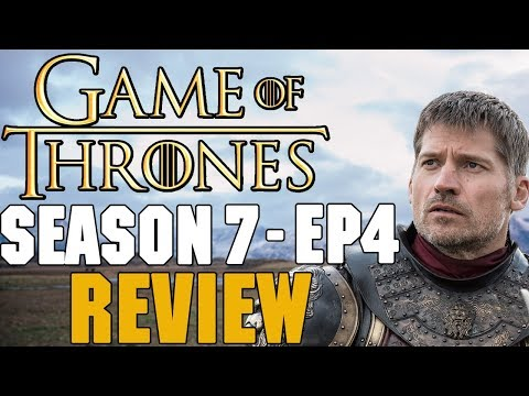 Game of Thrones Season 7 Episode 4 Review - Spoils of War
