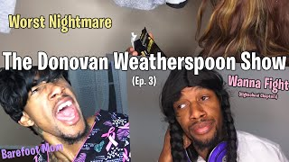 The Donovan Weatherspoon Show (Ep.3)