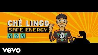 Che Lingo   Same Energy