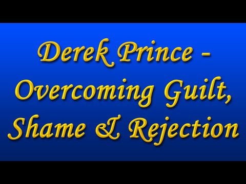 Derek Prince – Overcoming Guilt, Shame & Rejection (with Chinese Subs)