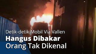 Video Detik-detik Mobil Via Vallen Hangus Dibakar Orang Tak Dikenal, Hampir Merembet ke Rumah Warga