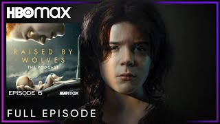 Ep. 6: Psychology | Raised By Wolves: The Podcast | HBO Max