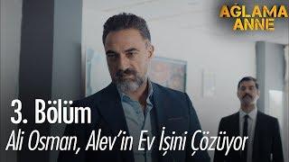 Ali Osman, Alev'in Ev Işini çözüyor - Ağlama Anne 3. Bölüm