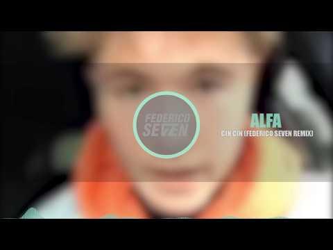 ALFA - CIN CIN (Federico Seven Remix)
