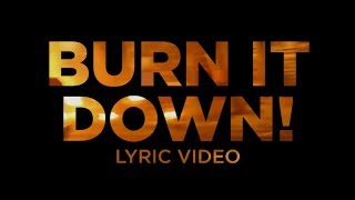 Burn it Down! Lyric Video