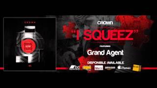 """CROWN  - """"I SQUEEZ"""" featuring Grand Agent #PiecesToThePuzzle"""