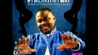 Twerk It My Way - T-Rell