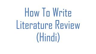 How to write literature review (Hindi)