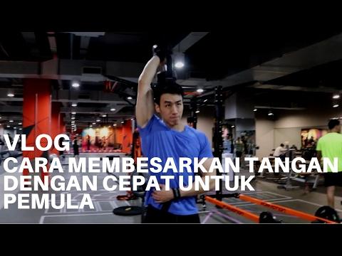 Video Cara Membesarkan Tangan Dengan Cepat Untuk Pemula - #18 Vlog