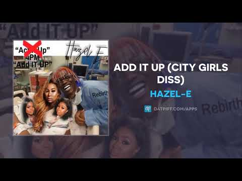 Hazel-E - Add It Up (City Girls Diss) (AUDIO)