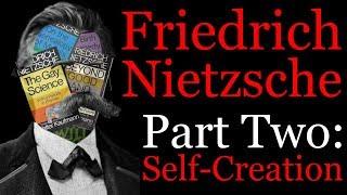 Intro To Nietzsche 2: Self-Creation (1/2)