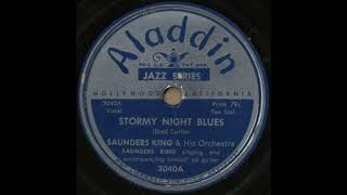 STORMY NIGHT BLUES / SAUNDERS KING  His Orchestra [Aladdin 3040A]