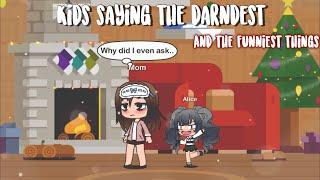 Kids saying the darndest things • Gacha Life Version •