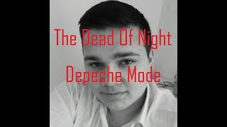 The Dead Of Night - Depeche Mode (Cover)