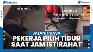 VIRAL Video Cerita Pegawai Jalani Puasa, Pilih Tidur Siang di Kantor hingga Bawa Sleeping Bag