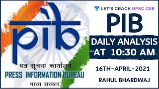 Daily PIB Analysis | 16-April-2021 | UPSC CSE/IAS 2021/2022 | Rahul Bhardwaj