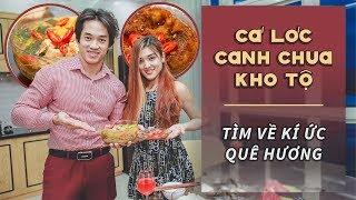 Bếp GYM | Canh chua cá lóc, cá kho tộ - Gymer thưởng thức hương vị quê nhà