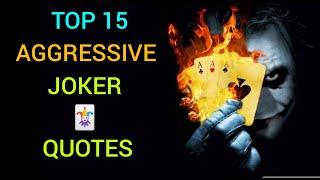 TOP 15 AGGRESSIVE JOKER QUOTES I VILLAIN QUOTES I