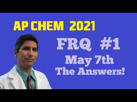 AP Chemistry 2021 FRQ #1 Complete Solution from May 7th