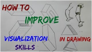 How to improve and develop our visualization skills in Drawing