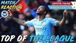BACK TO THE TOP! | CRYSTAL PALACE 1-3 MAN CITY - QUICK REACTION