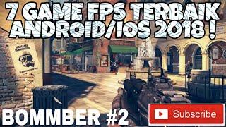 Gambar cover 7 Game FPS Terbaik Versi ANDROID Sampai 2018 ! #BOMMBER EPS. 2