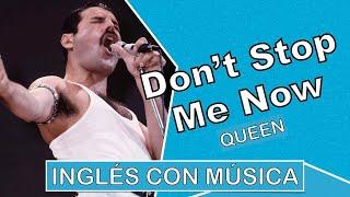 Inglés con música︱Don't Stop me Now︱Pronunciación (IPA)