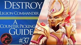 How to counter pick Legion Commander (LC) - Dota 2 Counter picking guide #37