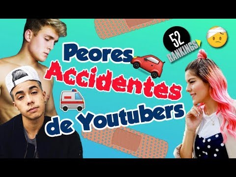 PEORES ACCIDENTES DE LOS YOUTUBERS - 52 Rankings